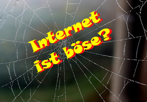 Gefangen im Netz - Internet ist böse? (Original: marfis75 on flickr - Bearbeitung: Manni))