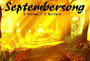 Septembersong: 3 Voices – 3 Guitars