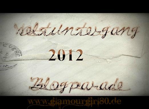 Weltuntergang 2012 (blogparade_logo1 von www.glamourgirl80.de)